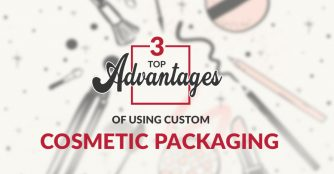 Top Advantages of Using Custom Cosmetic Packaging Boxes