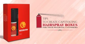 Tips to Create Captivating Hairspray Boxes for Your Potential Customers