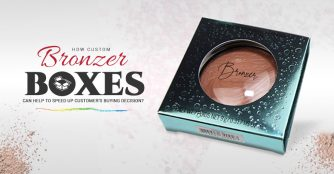 How Custom Bronzer Boxes Can Help to Speed Up Customer's Buying Decision