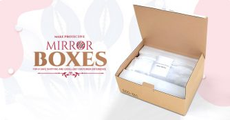 Make Protective Mirror Boxes for a Safe Shipping and Excellent Customer Experience.