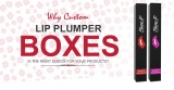 Why Custom Lip Plumper Boxes is the Right Choice for Your Products?
